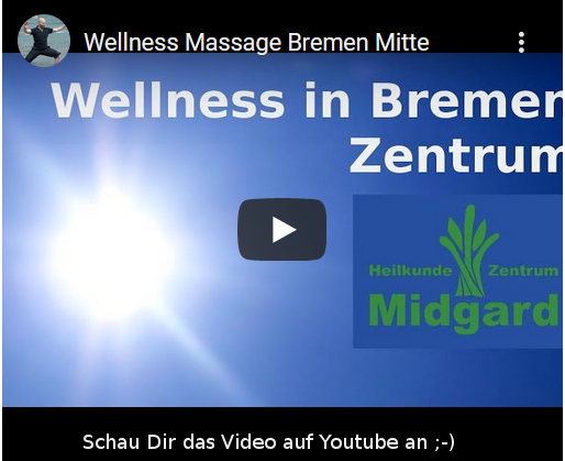 Massage in Bremen Mitte - Klick hier für das Youtube Video